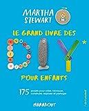 LE GRAND LIVRE DES DIY POUR ENFANTS - 175 projets pour créer, fabriquer, construire, explorer et partager