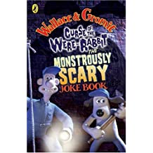 Wallace and Gromit Monstrously Scary Joke Book: Curse of the Were-rabbit (Curse of the Wererabbit Film) by Penny Worms (2005-09-01)