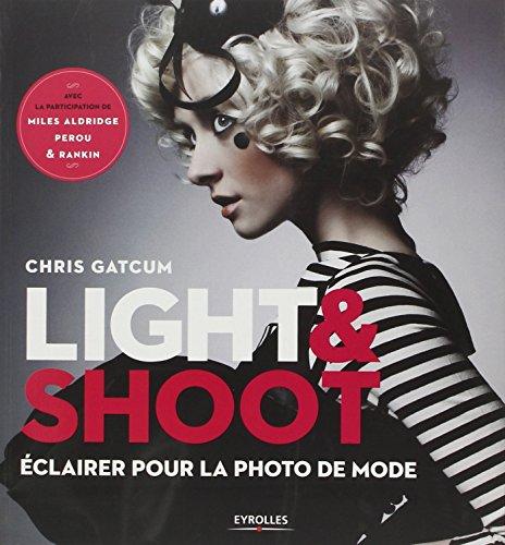Light et Shoot: Eclairer pour la photo de mode.