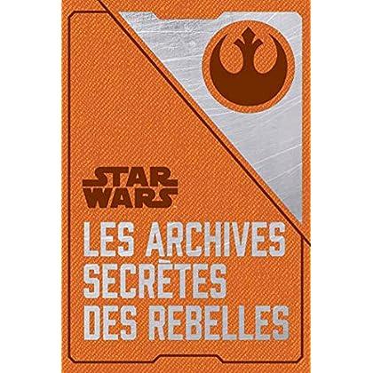 Les archives secrètes des Rebelles