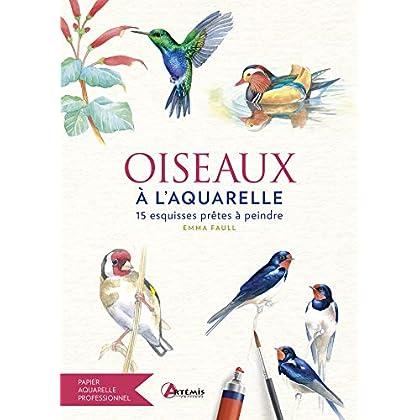 Oiseaux à l'aquarelle : 15 esquisses prêtes à peindre