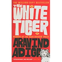 White Tiger: Written by Aravind Adiga, 2012 Edition, Publisher: Corvus [Paperback]