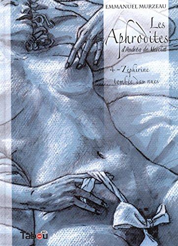 Les Aphrodites, Tome 4 : Zéphirine tombée des nues par Murzeau Emmanuel