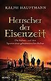 Herrscher der Eisenzeit: Die Kelten - Auf den Spuren einer geheimnisvollen Kultur - Ralph Hauptmann