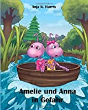 Amelie und Anna in Gefahr