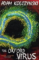 The Oxford Virus by Adam Kolczynski (2010-10-13)