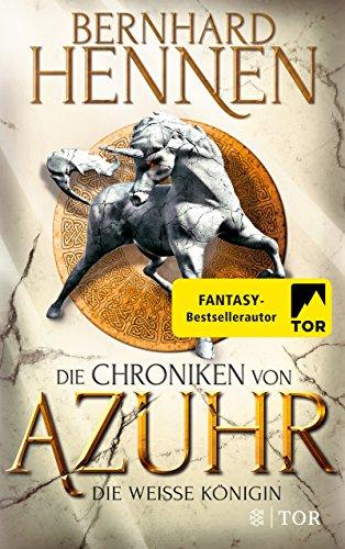 Die Chroniken von Azuhr - Die Weiße Königin: Roman -