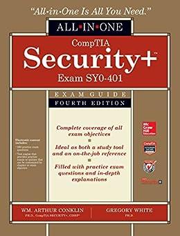 CompTIA Security+ All-in-One Exam Guide, Fourth Edition (Exam SY0-401) von [Conklin, Wm. Arthur, White, Greg, Williams, Dwayne, Cothren, Chuck, Davis, Roger L.]