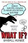 What If?: Serious Scientific Answers...