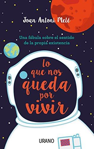 Descargar Libro Lo que nos queda por vivir (Crecimiento personal) de Joan Antoni Melé