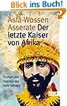 Der letzte Kaiser von Afrika: Triumph...