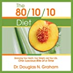 The 80/10/10 Diet: Balancing Your Hea...