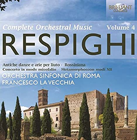 Vol. 4-Respighi: Complete Orchestral Music
