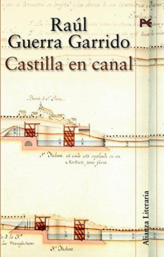 Castilla en canal (Alianza Literaria (Al) nº 3472141) por Raúl Guerra Garrido