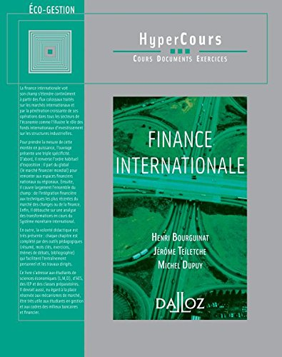 Finance internationale - 1ère éd.: HyperCours par Henri Bourguinat, Jérôme Teïletche, Michel Dupuy