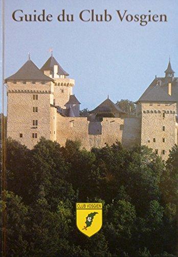 Guide du Club Vosgien, volume 1 : Côtes de Lorraine et Vosges du Nord par Club Vosgien