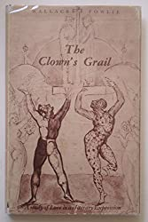 The clown's grail ~ a study of love in its literary expression