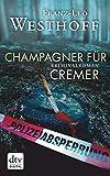 Champagner für Cremer: Kriminalroman