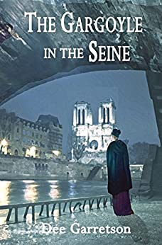 The Gargoyle in the Seine (English Edition) von [Garretson, Dee]