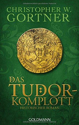 Preisvergleich Produktbild Das Tudor-Komplott: Band 2 - Historischer Roman (Die Tudor-Reihe, Band 2)