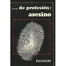 ...DE PROFESION: ASESINO Coleccion enigmas. Ilustrado con fotos b/n.