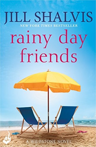 Rainy Day Friends: Wildstone Book 2 by [Shalvis, Jill]