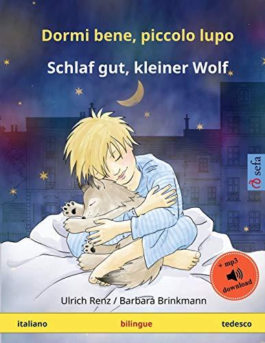 Dormi bene, piccolo lupo - Schlaf gut, kleiner Wolf (italiano - tedesco): Libro per bambini bilingue da 2-4 anni, con audiolibro MP3 da scaricare (Sefa libri illustrati in due lingue) -