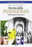 Storia della pedagogia. Dalle origini al Novecento