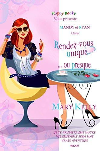 Rendez-vous unique... ou presque (Happy Books) par Mary Kelly