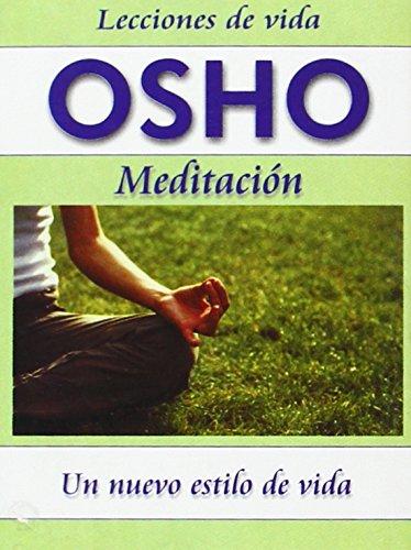 Meditacion: Un Nuevo Estilo de Vida (Lecciones de Vida Osho)