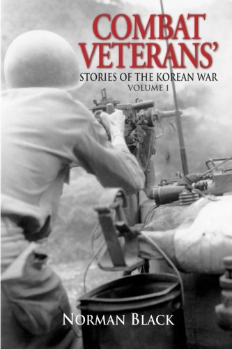 1: Combat Veterans' Stories: Korean War: Volume 1 (Combat Veterans' Stories of the Korean War)