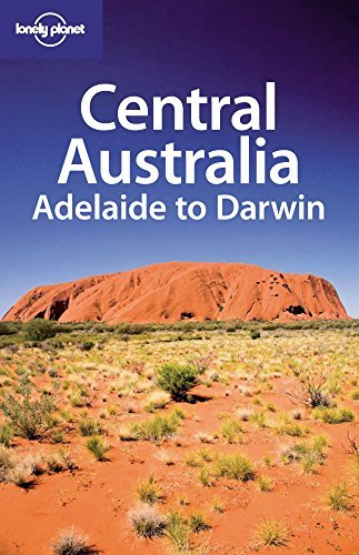 Lonely Planet Central Australia: Adelaide to Darwin (Regional Travel Guide) by Charles Rawlings-Way (2009-06-01)