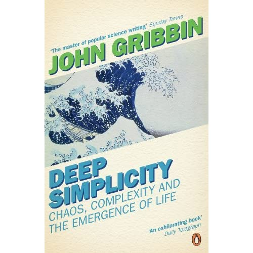 Deep Simplicity: Chaos, Complexity and the Emergence of Life (Penguin Press Science) by John R. Gribbin(2005-01-27)