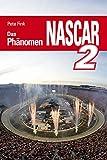 Das Phänomen NASCAR: Band 2