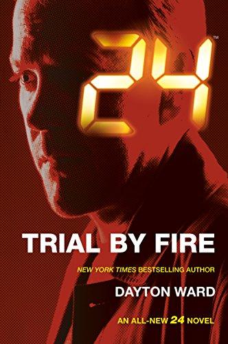 Fire Bücher Kindle Mystery (24: Trial by Fire: A 24 Novel (24 Series))