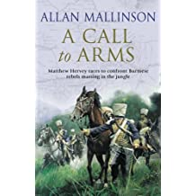 [A Call to Arms: (Matthew Hervey Book 4)] (By: Allan Mallinson) [published: May, 2008]