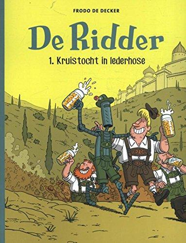 Kruistocht in Lederhose (De Ridder, Band 1)