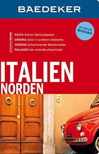 Preisvergleich Produktbild Baedeker Reiseführer Italien Norden: mit GROSSER REISEKARTE