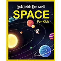 Look Inside Our world ( Space For Kids): Space A Visual Encyclopedia, The First Big Book of Space for kids , The Latest View of the Solar System, An ... No Place Like Space, best gift for kids