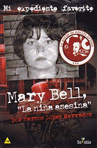 Mary Bell  La niña asesina por Marcos López Herrador