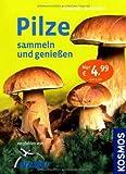 Pilze sammeln und genießen von Andreas Gminder (7. August 2012) Taschenbuch
