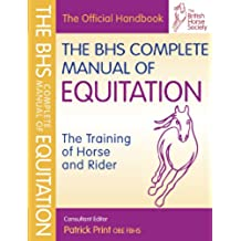 BHS Complete Manual of Equitation: TheTraining of Horse and Rider (British Horse Society) (English Edition)