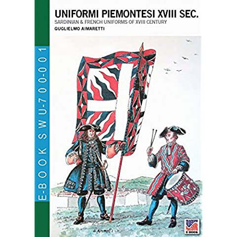 Uniformi piemontesi XVIII sec.: Sardinian & French uniforms of XVIII