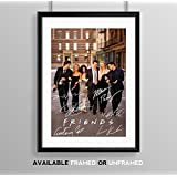 Friends Full Cast Signed Autograph Signature A4 Poster Photo Print Photograph Artwork Wall Art Picture TV Show Series Season DVD Boxset Present Birthday Xmas Christmas Memorabilia Gift Courtney Cox Matthew Perry Jennifer Aniston (POSTER ONLY)
