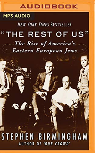 """the Rest of Us"": The Rise of America's Eastern European Jews"