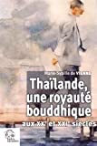 Thaïlande, une royauté bouddhique aux XXe et XXIe siècles