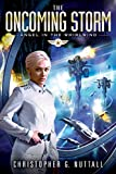 The Oncoming Storm (Angel in the Whirlwind Book 1) by Christopher Nuttall