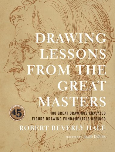 Drawing Lessons from the Great Masters: 45th Anniversary Edition (English Edition) por Robert Beverly Hale
