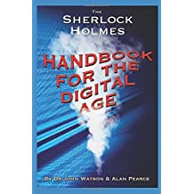 The Sherlock Holmes Handbook for the Digital Age: Elementary Cyber Security