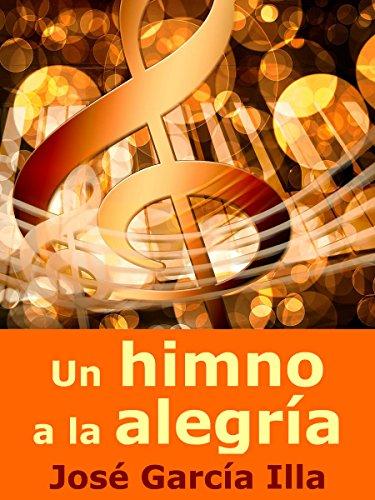 Un himno a la alegría eBook: Illa, José García: Amazon.es: Tienda ...